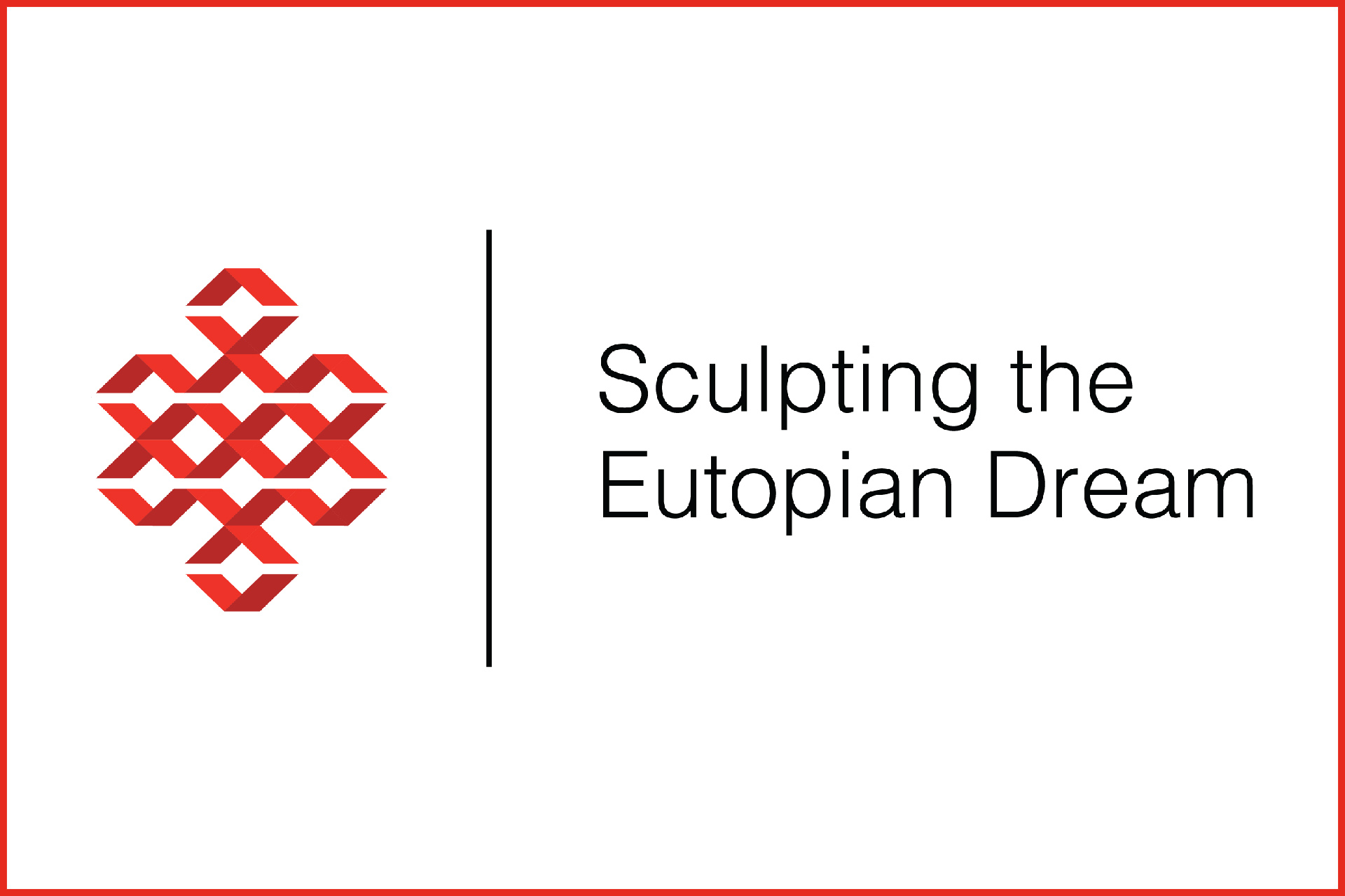 Sculpting the Eutopian Dream